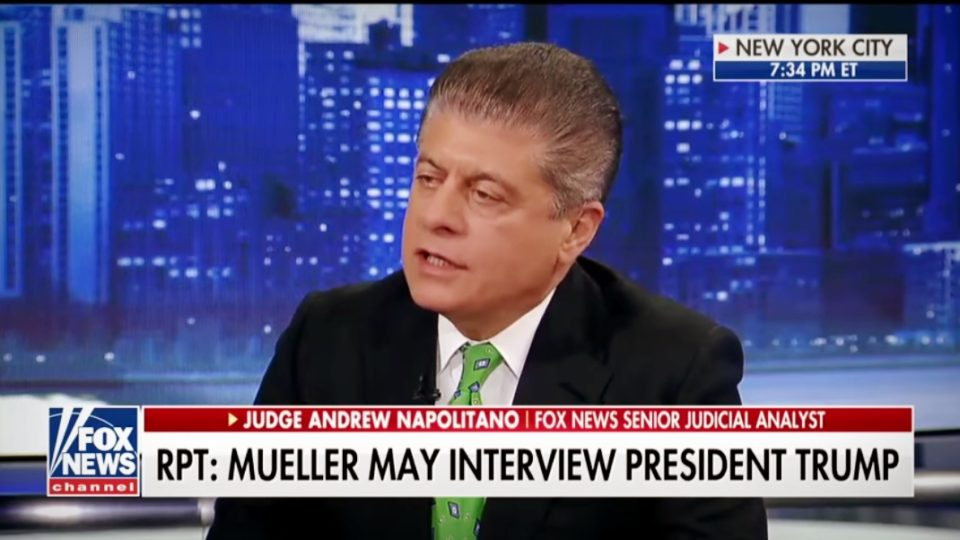Judge Napolitano   Trump Should 'NEVER, NEVER, NEVER' Agree to Interview w/ Mueller
