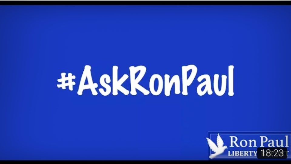 Illegal Wars…Gold-Backed Dollar…Trump Re-election — #AskRonPaul!