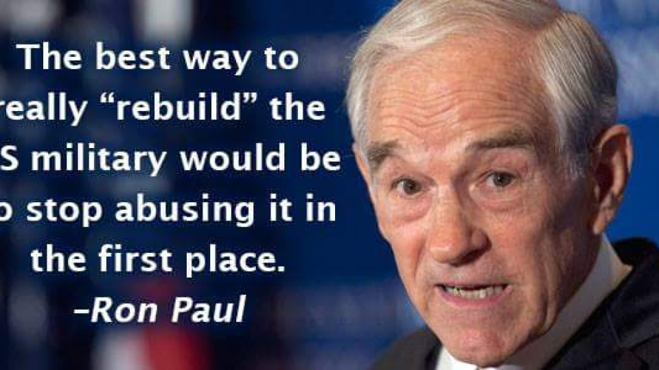 "Ron Paul: ""Rebuild"" the military by restoring as its mission the defense of the US, not of Washington's overseas empire."